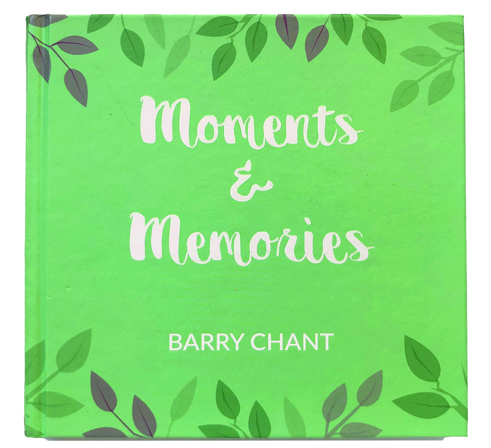 Moments and Memories by Barry Chant