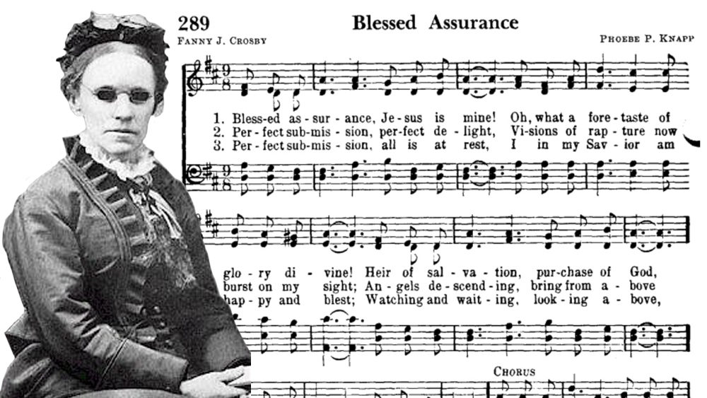 Fanny Crosby and Blessed Assurance