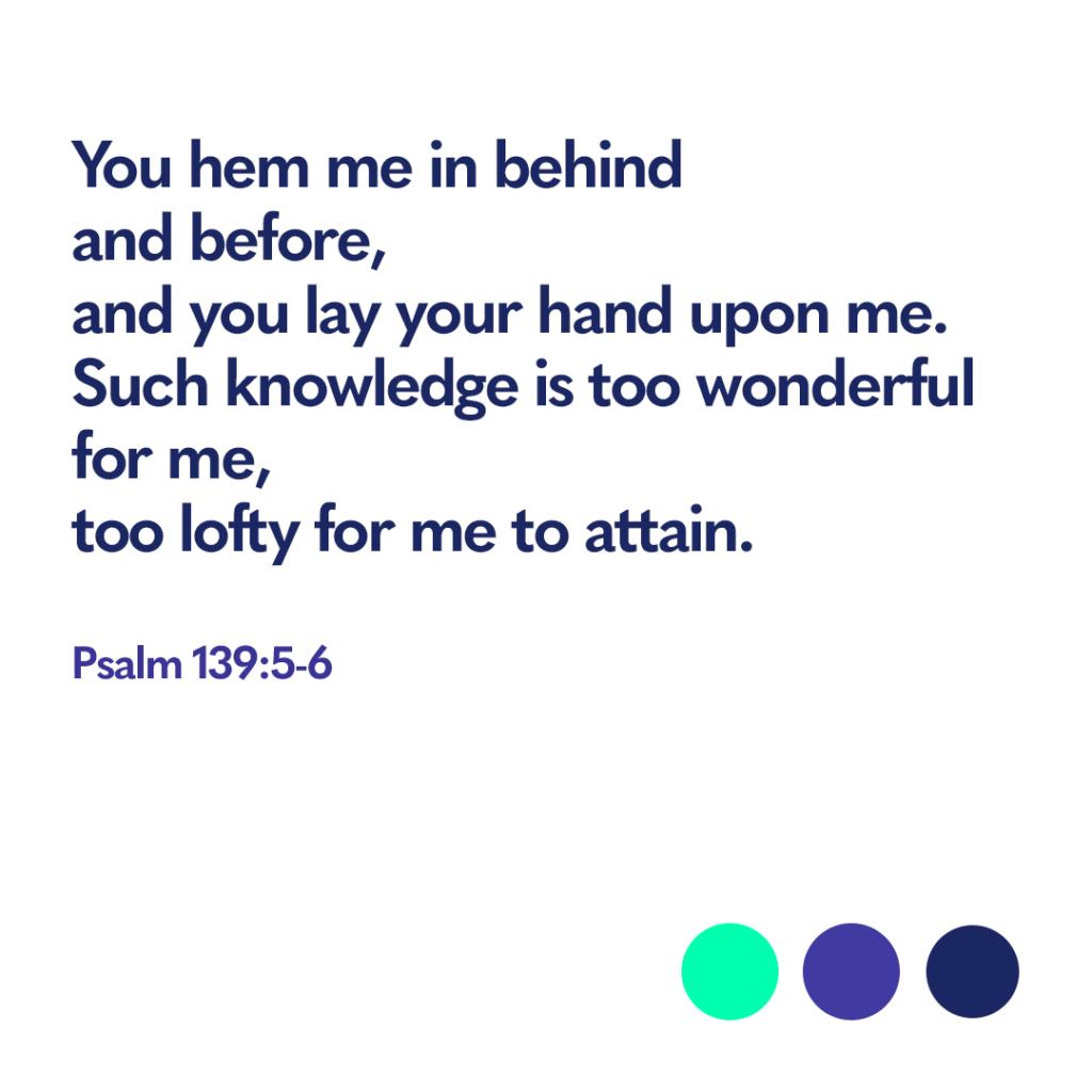 Bible verse Psalm 139:5-6