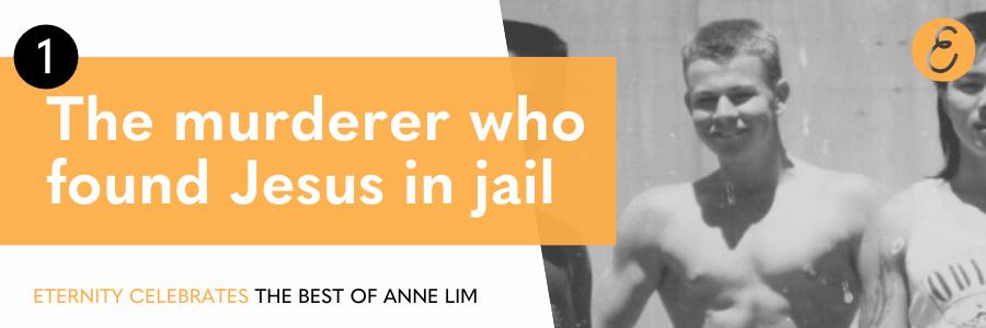 The murderer who found Jesus in jail
